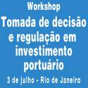 Tomada de decisão e regulação em investimento portuário